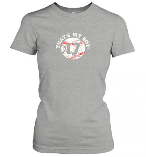 ro85 that39 s my boy 17 baseball player mom or dad gift ladies t shirt 20 front ash