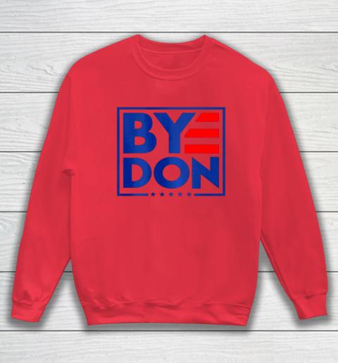 Funny Bye Don 2020 Joe Biden Anti Trump Sweatshirt 6