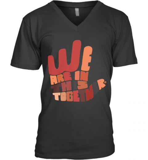 We Are In This Together Hand Black Lives Matter V-Neck T-Shirt