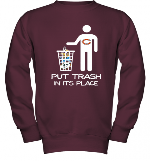 Chicago Bears Put Trash In Its Place Funny NFL Youth Sweatshirt