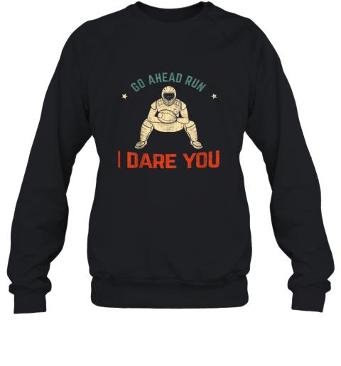Kids Baseball Catcher Youth Quotes Go Ahead Run I Dare You Shirt Sweatshirt
