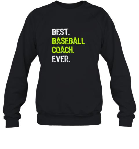 Best BASEBALL COACH Ever Funny Gift Sweatshirt