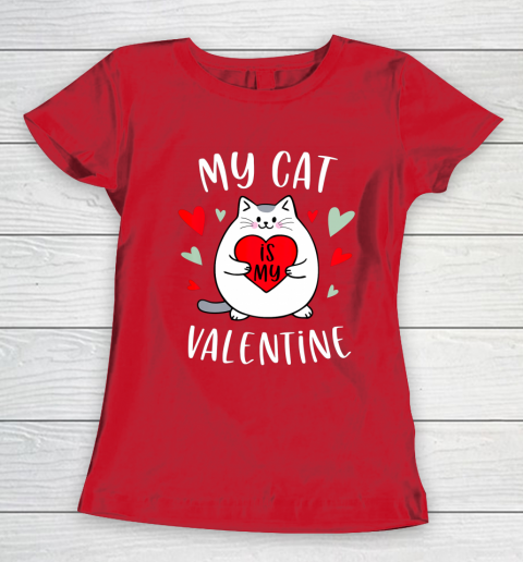 My Cat Is My Valentine Kitten Lover Heart Valentines Day Women's T-Shirt 9