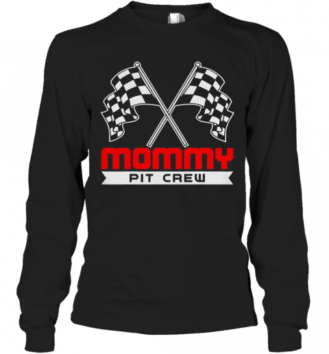 Pit Mom Crew Funny Mommy Racing Race Car Long Sleeve T-Shirt