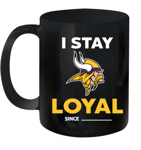 Minnesota Vikings I Stay Loyal Ceramic Mug 11oz