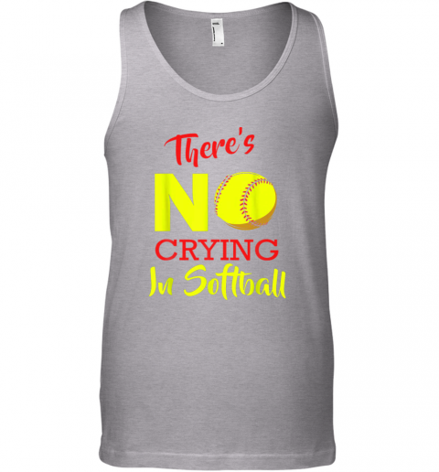 zeem there39 s no crying in softball baseball coach player lover unisex tank 17 front sport grey