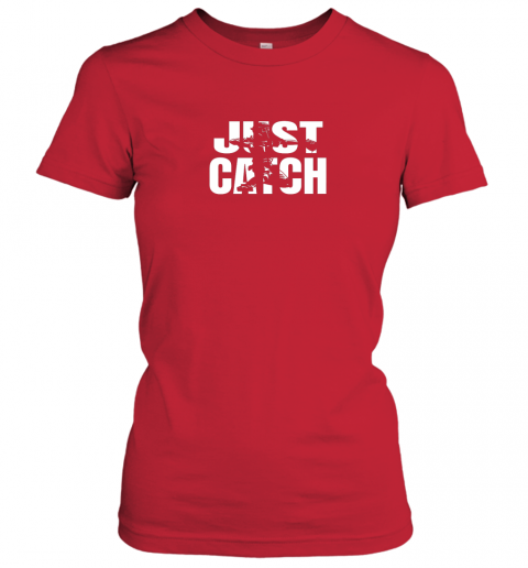 owyv just catch baseball catchers gear shirt baseballin gift ladies t shirt 20 front red
