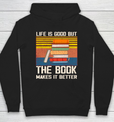 Life is good but the book makes it better Hoodie