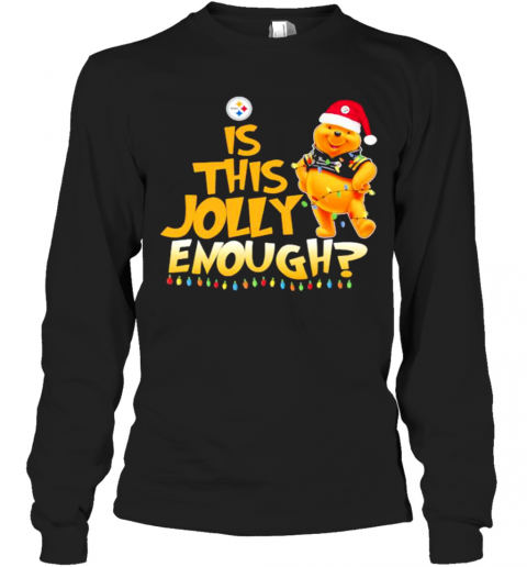 Pooh Is This Jolly Enough Pittsburgh Steelers Long Sleeve T-Shirt