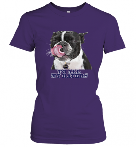 Baltimore Ravens To All My Haters Dog Licking Women's T-Shirt