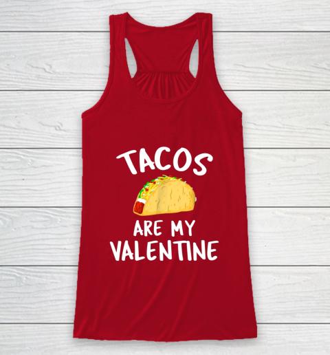 Tacos Are My Valentine Valentine s Day Racerback Tank 4
