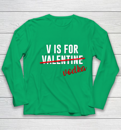 Funny V is for Vodka Alcohol T Shirt for Valentine Day Gift Youth Long Sleeve 4