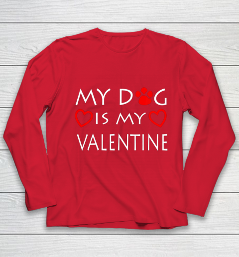 My dog Is My Valentine Shirt Paw Heart Pet Owner Gift Youth Long Sleeve 8