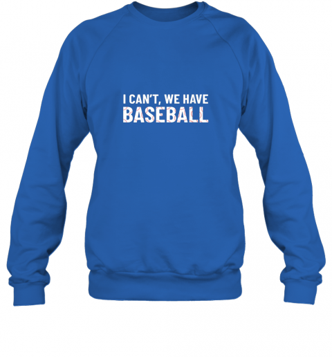 dmkn funny baseball mom i can39 t we have baseball sweatshirt 35 front royal