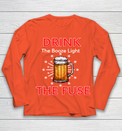 Beer Lover Funny Shirt Drink The Booze Light The Fuse Beer Youth Long Sleeve 3