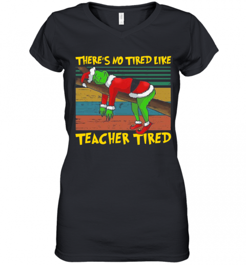 There'S No Tired Like Teacher Tired Vintage Women's V-Neck T-Shirt