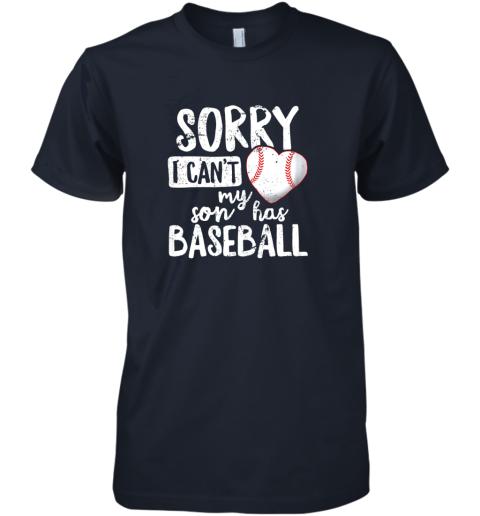 hblf sorry i cant my son has baseball shirt funny mom dad premium guys tee 5 front midnight navy