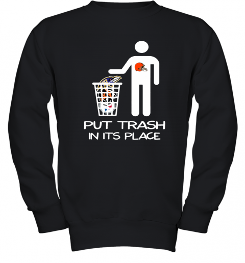 Cleveland Browns Put Trash In Its Place Funny NFL Youth Sweatshirt