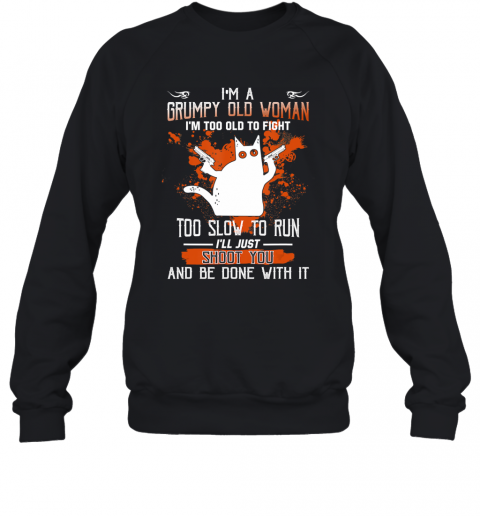 I'm A Grumpy Old Woman Black cat Halloween Sweatshirt