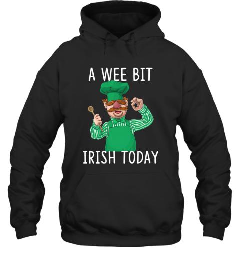 Swedish Chef A Wee Bit Irish Today Hoodie