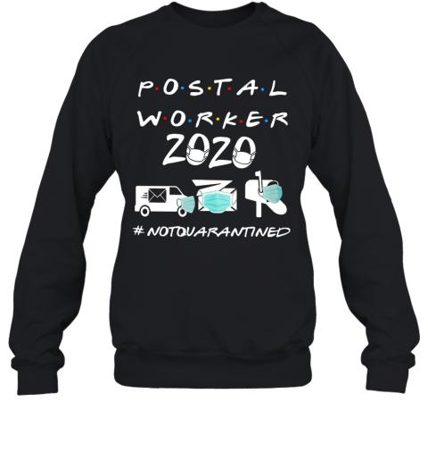 Postal Worker 2020 Not Quarantined Sweatshirt