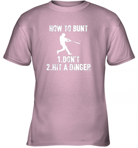qoul how to bunt don39 thit a dinger funnybaseball youth t shirt 26 front light pink