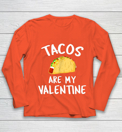 Tacos Are My Valentine Valentine s Day Youth Long Sleeve 3