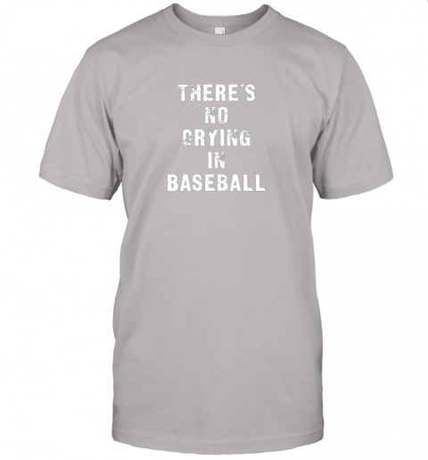 p1q5 there39 s no crying in baseball funny jersey t shirt 60 front ash