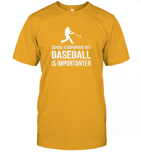 wu2j school is important but baseball is importanter gift jersey t shirt 60 front gold