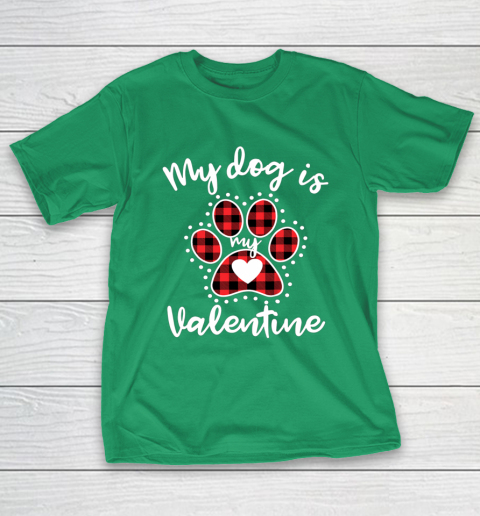 My Dog is My Valentine T Shirt Gift for dog lover T-Shirt 5