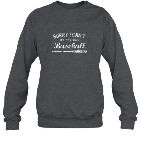 vp0l sorry i can39 t my son has baseball shirt baseball mom gift sweatshirt 35 front dark heather