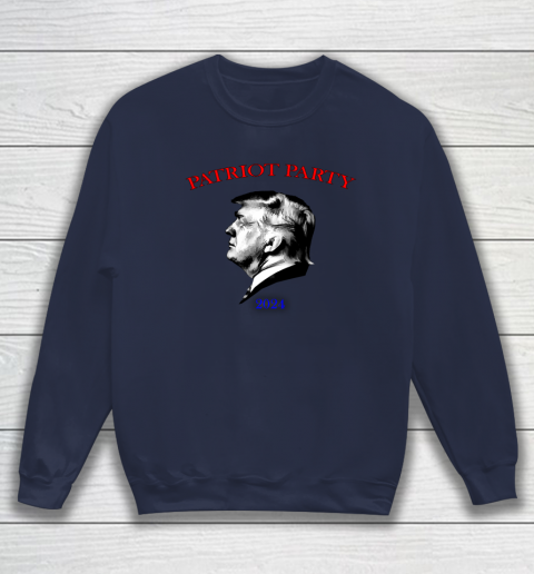 Patriot Party Trump 2024 Sweatshirt 2