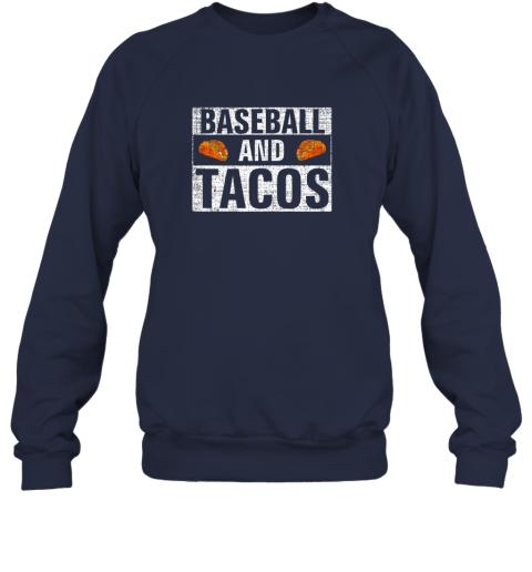 j5sm vintage baseball and tacos shirt funny sports cool gift sweatshirt 35 front navy