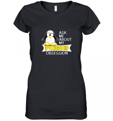 Ask Me About My Penguin Obsession Cute Penguin TShirt Women's V-Neck T-Shirt