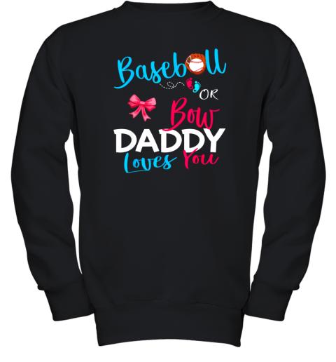 Mens Baseball Gender Reveal Team Baseball or Bow Daddy Loves You Youth Sweatshirt