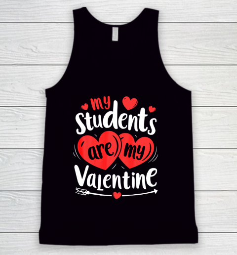 My Students Are My Valentine Funny Teachers Valentines Day Tank Top