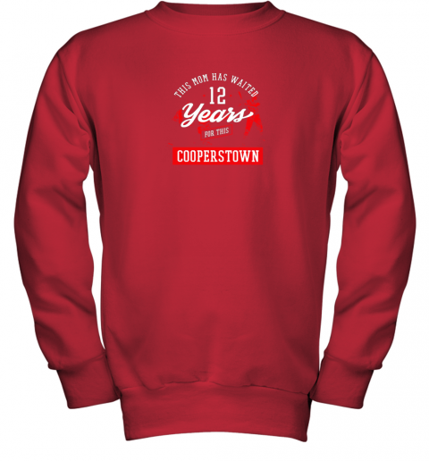 5xpo this mom has waited 12 years baseball sports cooperstown youth sweatshirt 47 front red