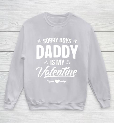Funny Girls Love Shirt Cute Sorry Boys Daddy Is My Valentine Youth Sweatshirt 3