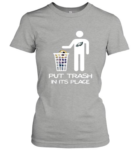 Philadelphia Eagles Put Trash In Its Place Funny NFL Women's T-Shirt