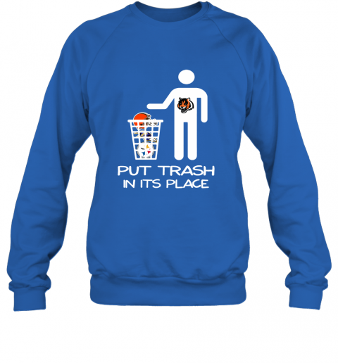 Cincinnati Bengals Put Trash In Its Place Funny NFL Sweatshirt