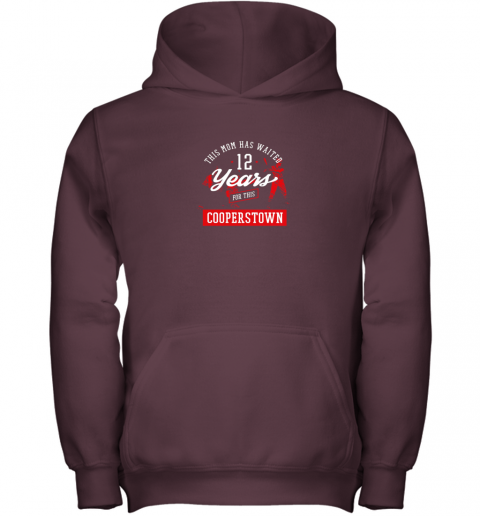 e3vm this mom has waited 12 years baseball sports cooperstown youth hoodie 43 front maroon