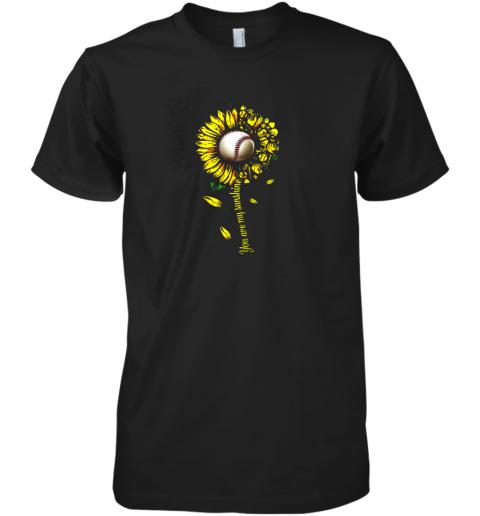 You Are My Sunshine Sunflower Baseball Premium Men's T-Shirt