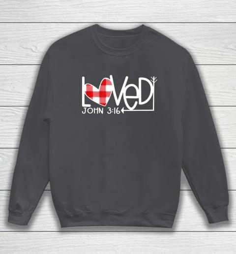 John 3 16 Loved Valentine Heart Sweatshirt 4