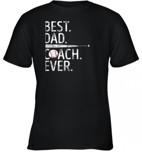 Mens Best Dad Coach Ever T Shirt Baseball Fathers Day Gift Youth T-Shirt