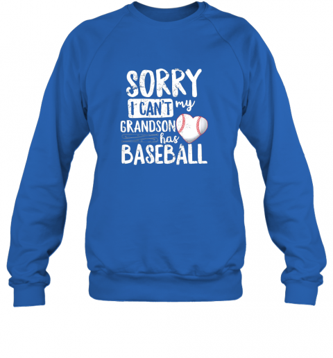 3dqd sorry i can39 t my grandson has baseball shirt grandma sweatshirt 35 front royal