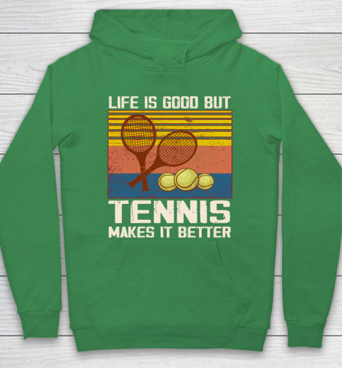 Life is good but tennis makes it better Hoodie 5
