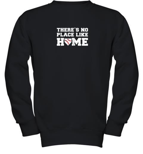 There's No Place Like Home Baseball Shirt Kids Baseball Tee Youth Sweatshirt