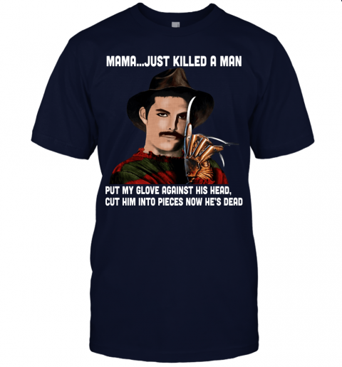 crq9 mama just killed a man freddy krueger freddie mercury shirts jersey t shirt 60 front navy
