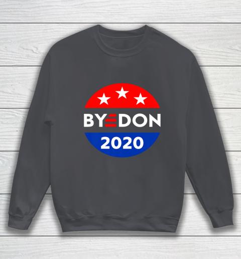 ByeDon 2020 Bye Don Anti Trump Vote Joe Biden Sweatshirt 4