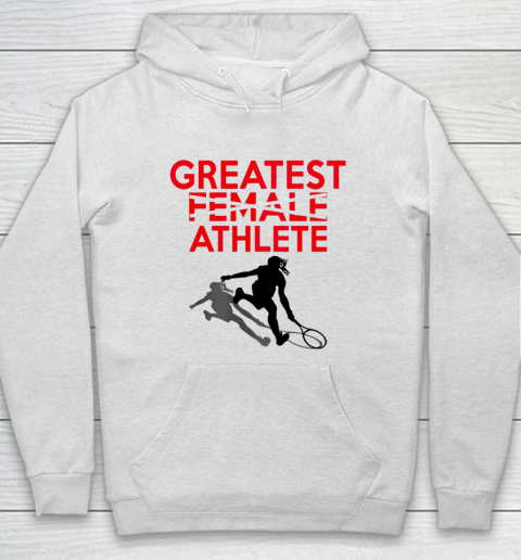 Greatest Female Athlete Hoodie